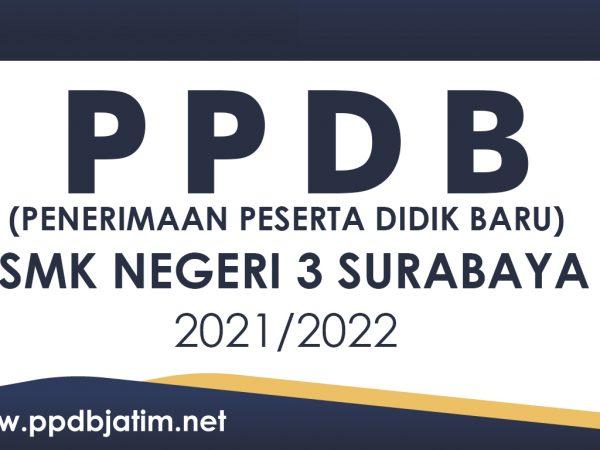 PPDB SMKN 3 SURABAYA TAHUN PELAJARAN 2021 -2022